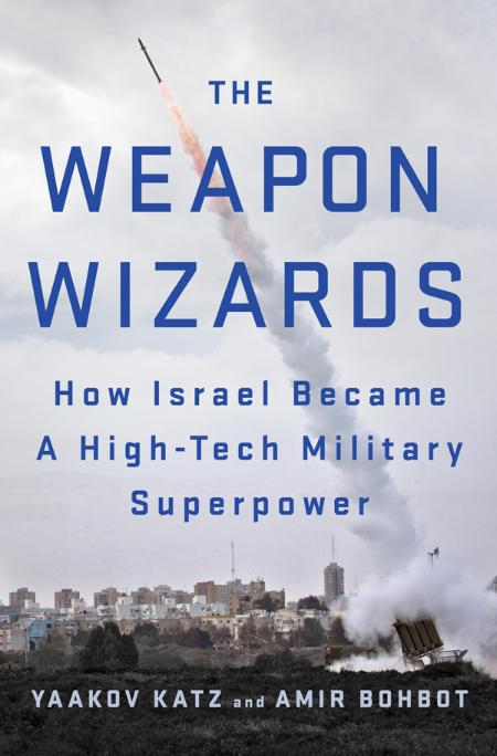The Weapon Wizards - Yaakov Katz
