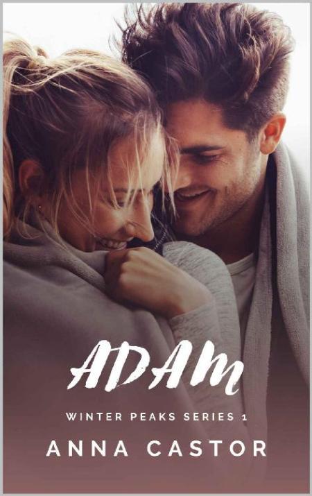 Adam  Small Town Family Romance - Anna Castor