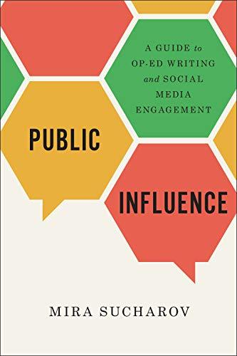 Public Influence A Guide To Op Ed Writing And Social Media Engagement
