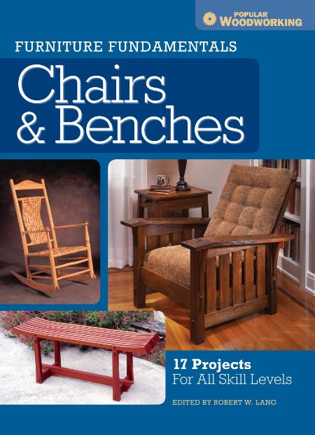 Furniture Fundamentals Chairs Benches 17 Projects For All Skill Levels