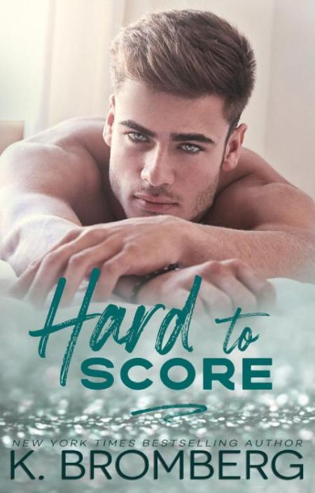 Hard to Score by K  Bromberg