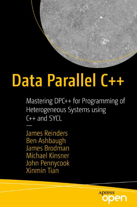 Data Parallel C Mastering Dpc For Programming Of Heterogeneous Systems Using C And...