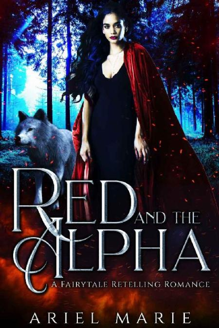 Red and the Alpha  A Fairytale - Ariel Marie