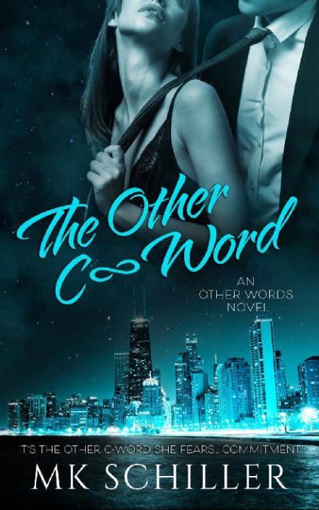 The Other C-Word - MK Schiller