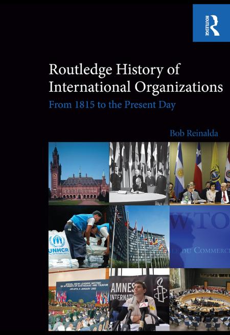 Routledge History of International Organizations From 1815 to the Present Day
