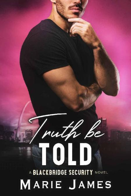 Truth Be Told (Blackbridge Secu - Marie James