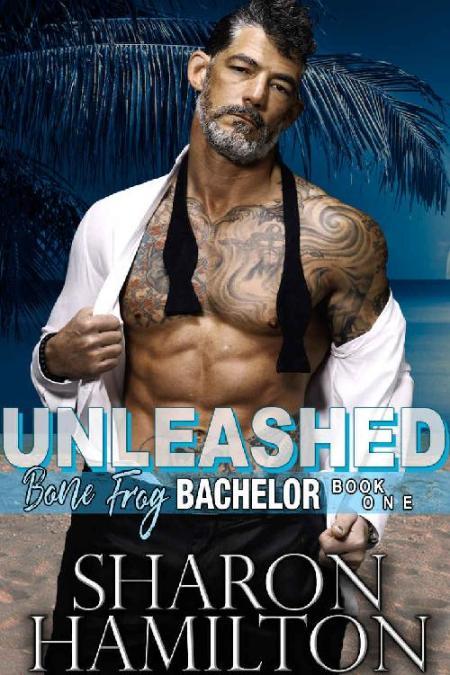 Unleashed (Bone Frog Bachelor B - Sharon Hamilton