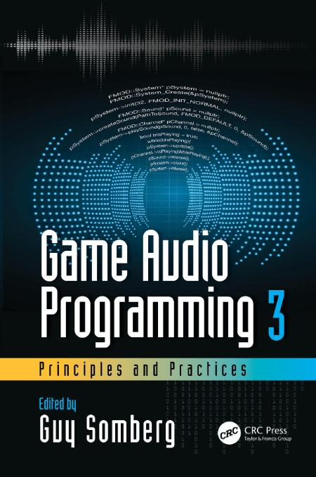 Game Audio Programming Volume 3 Principles And Practices 2021