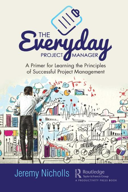 The Everyday Project Manager Learning The Principles Of Successful Project Managem...