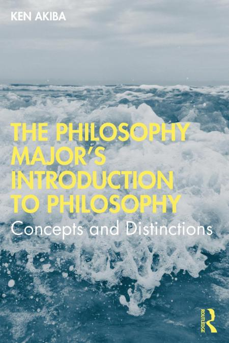 The Philosophy Majors Introduction To Philosophy Concepts And Distinctions 2021