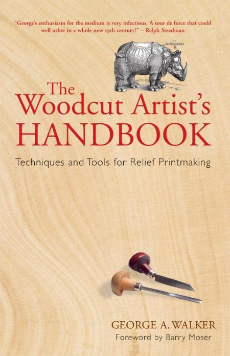 The Woodcut Artists Handbook Techniques And Tools For Relief Printmaking
