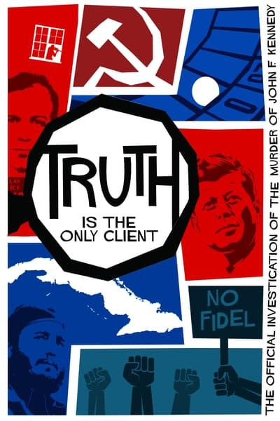 Truth is The Only Client The Official Investigation of The Murder of John F Kennedy 2019 1080p WEB h264-OPUS