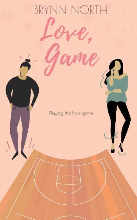 Love, Game  A Romantic Comedy - Brynn North