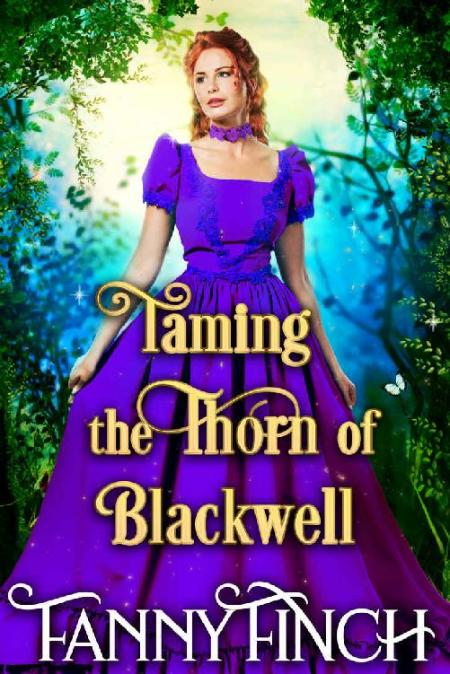Taming the Thorn of Blackwell  - Fanny Finch
