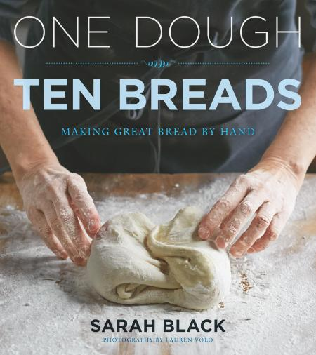 One Dough, Ten Breads - Making Great Bread by Hand