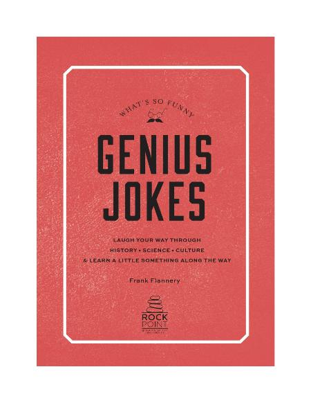 Genius Jokes Laugh Your Way Through History, Science, Culture & Learn a Little Som...