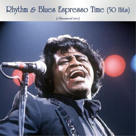 VA - Rhythm & Blues Espresso Time (50 Hits) (All Tracks Remastered) (2021)