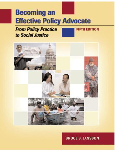 Becoming an Effective Policy Advocate - From Policy Practice to Social Justice, 5t...